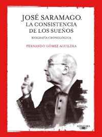 Jose Saramago. La consistencia de los suenos (Spanish Edition)
