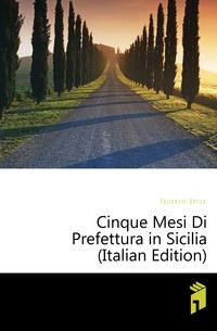 Cinque Mesi Di Prefettura in Sicilia (Italian Edition)