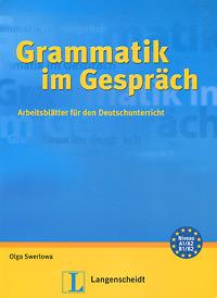 Grammatik im Gesprach: Arbeitsblatter fur den Deutschunterricht