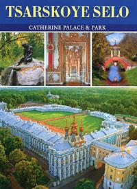 Tsarskoye Selo: Catherine Palace & Park ( 978-5-9778-0038-9 )