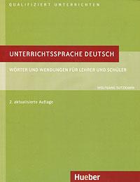 Unterrichtssprache Deutsch: Worter und Wendungen fur Lehrer end Schuler