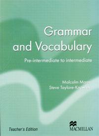Grammar and Vocabulary Pre-intermediate to Intermediate / Грамматика и лексика современного английского языка. Teacher's edition / Книга для учителя