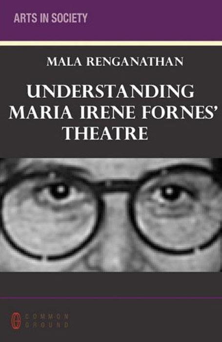 Understanding Maria Irene Fornes' Theatre