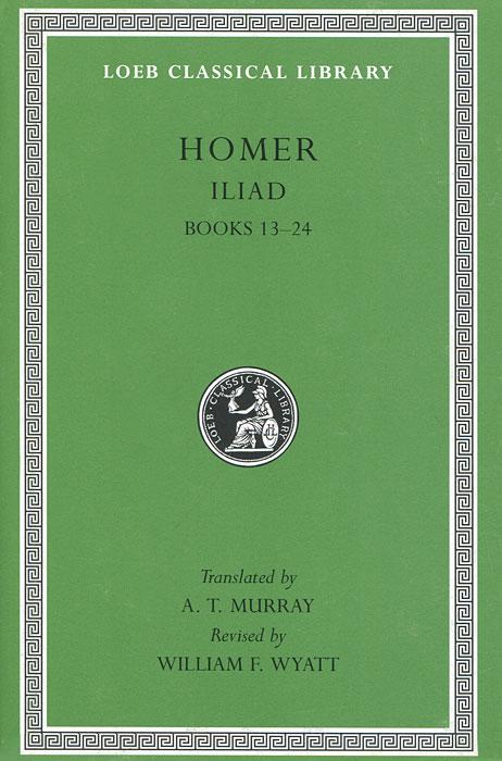 Iliad: Volume 2: Books 13-24