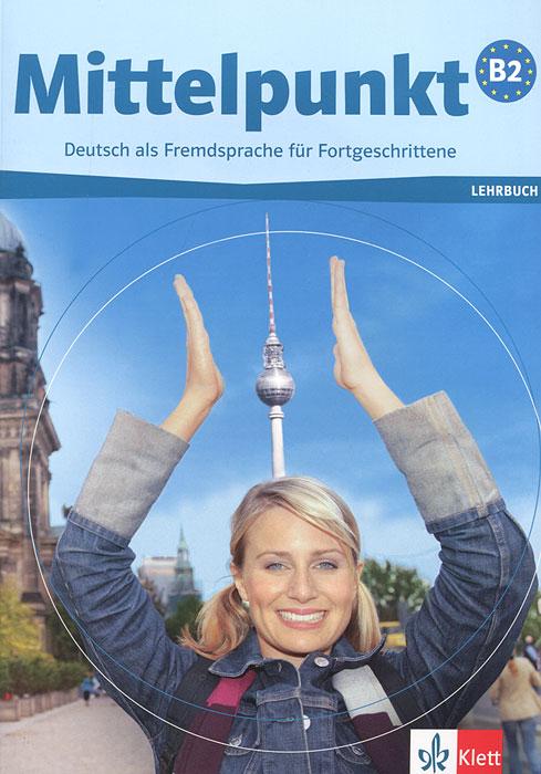 Mittelpunkt B2. Lehrbuch