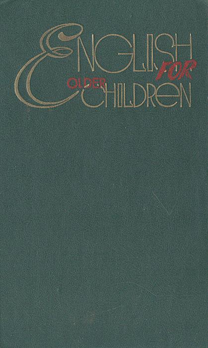 English for Older Children/Учебник английского языка для школьников среднего возраста