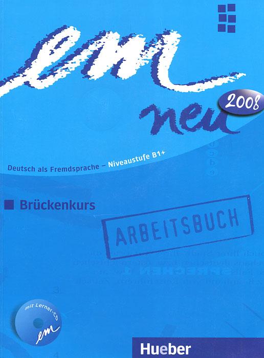 Em neu 2008: Deutsch als Fremdsprache - Niveaustufe B1: Bruckenkurs (+ CD-ROM)
