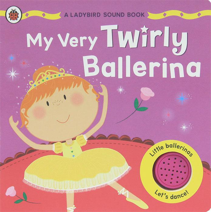 My Very Twirly Ballerina. Книжка-игрушка