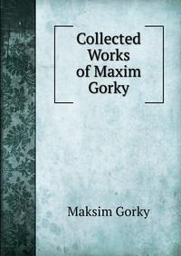 essays stories gorky Maxim gorky 1868-1936 also transliterated as maksim also gorki and gor'kii pseudonym of aleksei maksimovich peshkov) russian short story writer, novelist, dramatist, essayist, autobiographer, diarist, and poet.
