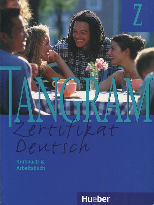 Tangram: Zertifikat Deutsch: Kursbuch & Arbeitsbuch