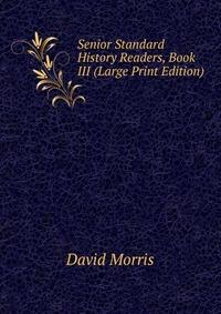 Senior Standard History Readers, Book III (Large Print Edition)