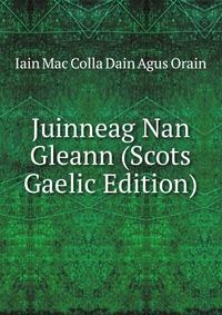 Juinneag Nan Gleann (Scots Gaelic Edition)