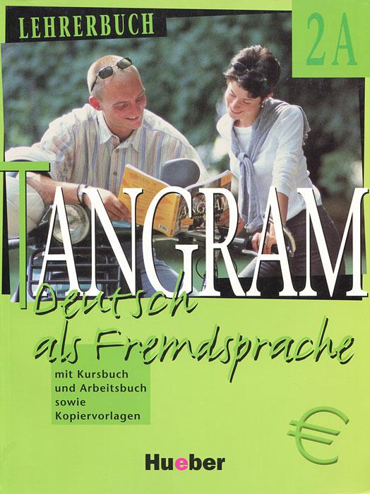 Tangram - Ausgabe in Sechs Banden - Level 11: Lehrerbuch 2a