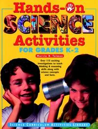 Hands–On Science Activities for Grades K–2