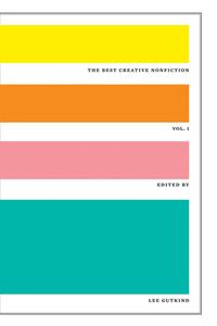 The Best Creative Nonfiction V 1, Lee Gutkind