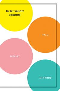 The Best Creative Nonfiction Volume 2
