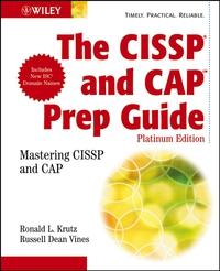 The CISSP® and CAP Prep Guide