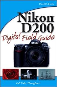 Nikon® D200 Digital Field Guide