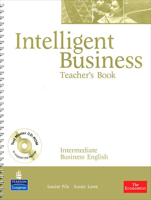 Intelligent Business: Intermediate: Teacher's Book (+ CD-ROM)