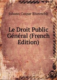 Le Droit Public General (French Edition)