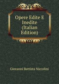 Opere Edite E Inedite (Italian Edition)
