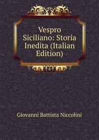 Vespro Siciliano: Storia Inedita (Italian Edition)