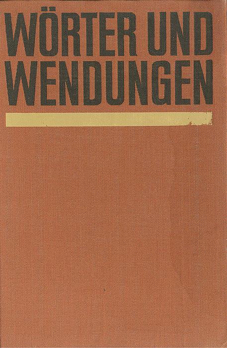 Worter und Wendungen: Worterbuch zum deutschen Sprachgebrauch