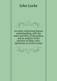 John Locke Philosophy Essay Concerning Human Understanding