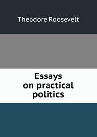 Theodore Roosevelt Essay Thesis