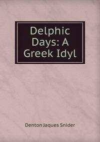 Delphic Days: A Greek Idyl