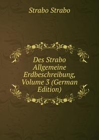 Des Strabo Allgemeine Erdbeschreibung, Volume 3 (German Edition)