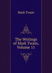 The Writings of Mark Twain, Volume 11