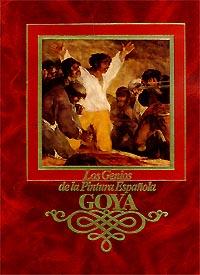 Los Genios De La Pintura Espanola. Goya