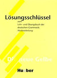 Losungsschlussel zum Lehr-und Ubungsbuch der deutshen Grammatik: Neubearbeitung