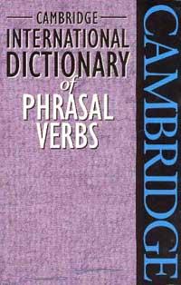 Книга Cambridge Internetional Dictionary of Phrasal Verbs