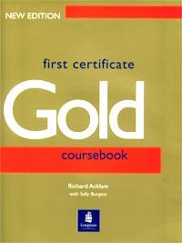 First Certificate Gold. Coursebook