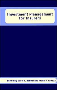 Investment Management for Insurers (Frank J. Fabozzi Series)