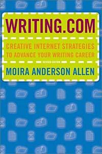 Writing.Com: Creative Internet Strategies to Advance Your Writing Career