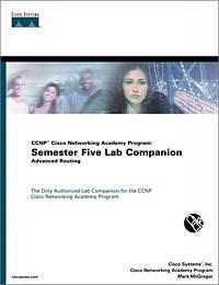 CCNP Cisco Networking Academy Program: Semester Five Lab Companion, Advanced Routing
