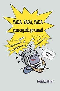 Yada, Yada, Yada.Com.Org.Edu.Gov.Email: What I Learned on the Www/Internet--Total Nonsense