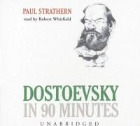 Dostoevsky In 90 Minutes [UNABRIDGED]