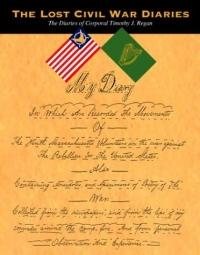 The Lost Civil War Diaries: The Diaries of Corporal Timothy J. Regan