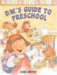 D.W.'s Guide to Preschool (Arthur Adventures (Hardcover))