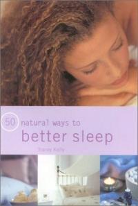 50 Natural Ways to Better Sleep (50 Natural Ways to)