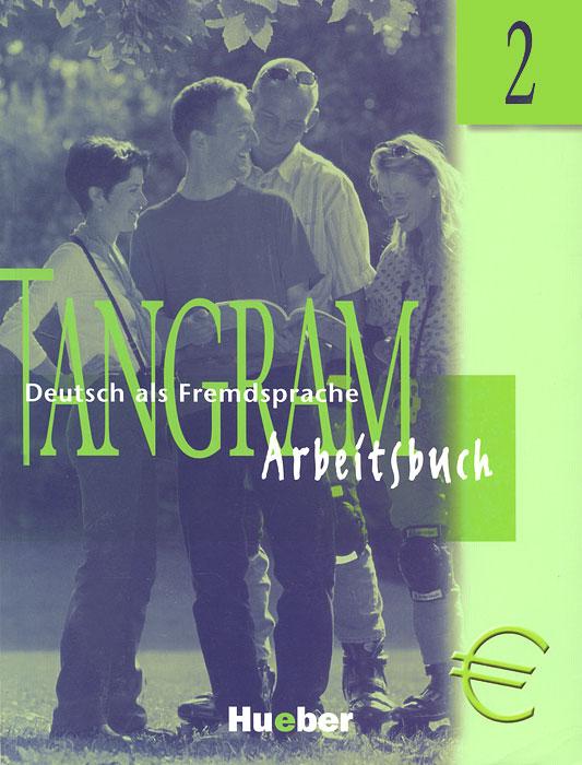 Tangram 2: Deutsch Als Fremdsprache:Arbeitsbuch