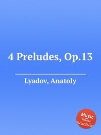 4 Preludes, Op.13