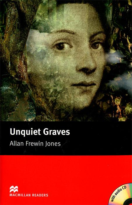 Unquiet Graves: Elementary Level (+ 2 CD-ROM)