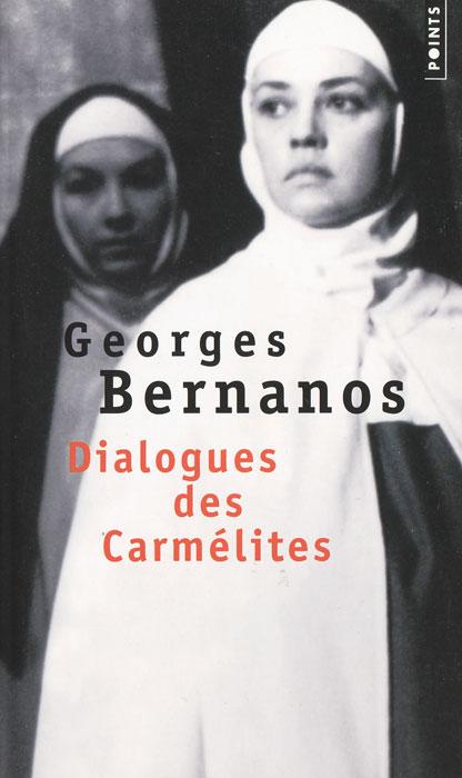 Купить Dialogues des Carmelites, Georges Bernanos