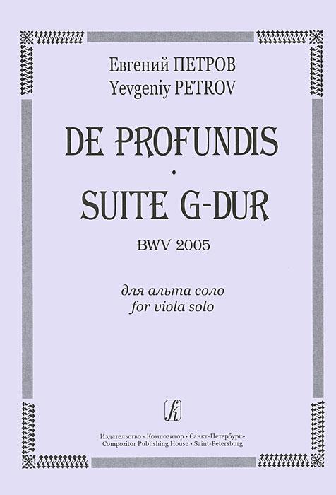 Евгений Петров. De Profundis. Suite G-Dur BWV 2005 для альта соло