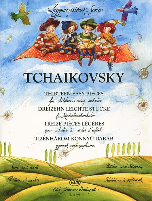 Tchaikovsky: Thirteen Easy Pieces / Tchaikovsky: Dreizehn leichte Stucke / Tchaikovsky: Treize pieces legeres / Tchaikovsky: Tizenharom konnyu darab